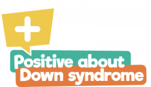 Positive about Down syndrome